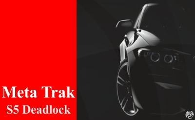 Meta Track S5 Deadlock